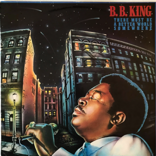B.B. King - There Must Be A Better World Somewhere (LP) (VG/G++)